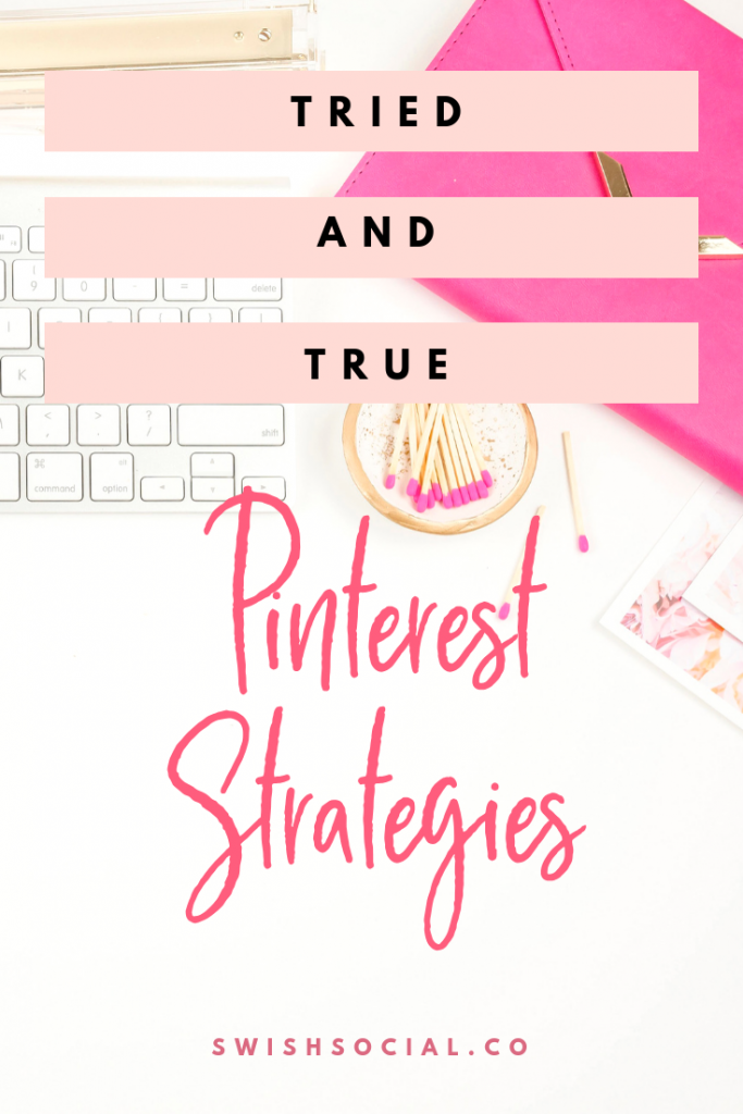Using Pinterest strategies to reach your marketing goals. Tried and true Pinterest strategies. Pinterest Marketing tips. How to pin on Pinterest.
