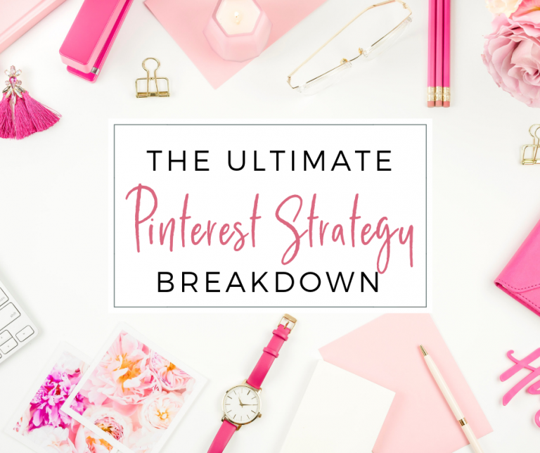 The Ultimate Pinterest Strategy Breakdown. How to get traffic from Pinterest.