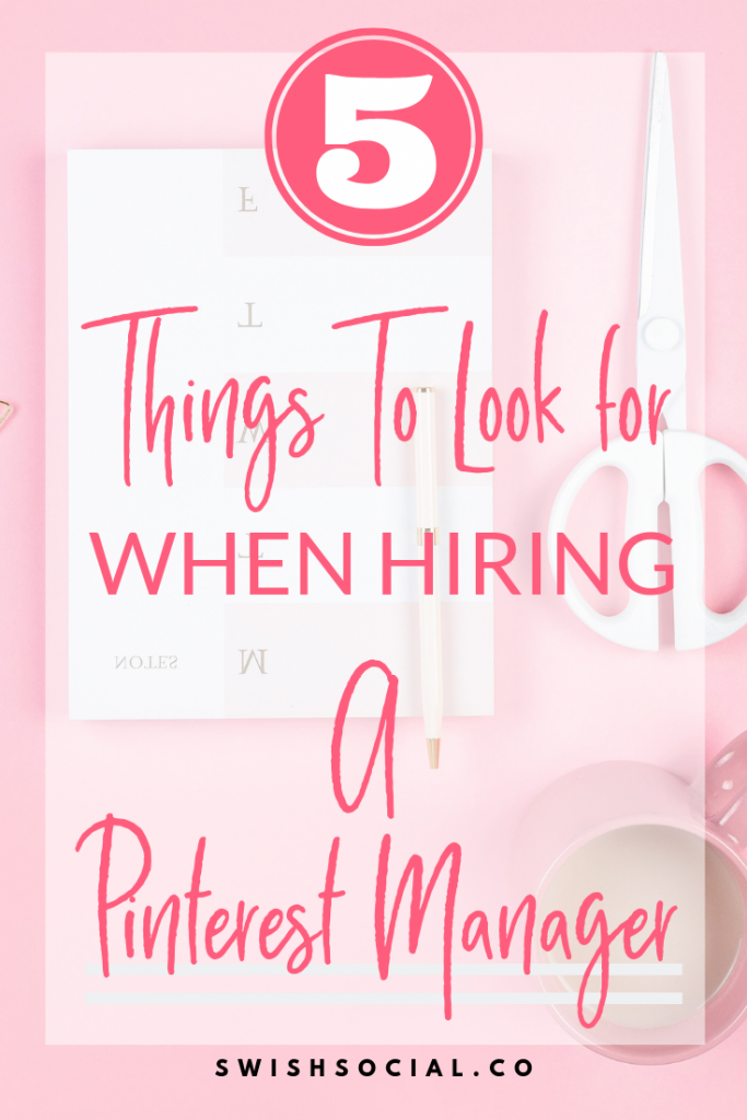 5 Things To Look For When Hiring Your First Pinterst Manager. Hire Pinterest manager. How to find a good Pinterest manager. How to find a social media manager for Pinterest.